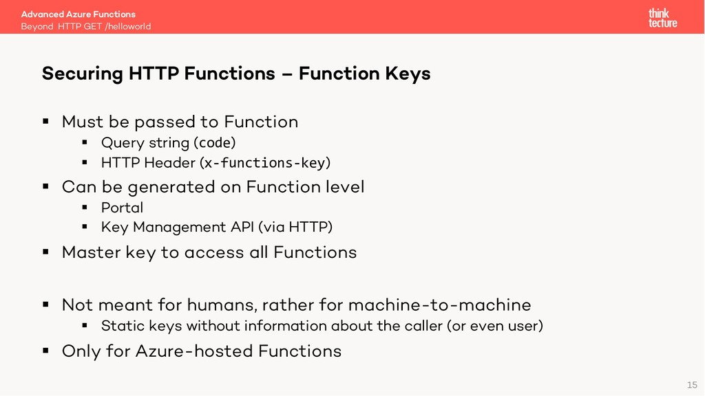 15 § Must be passed to Function § Query string ...