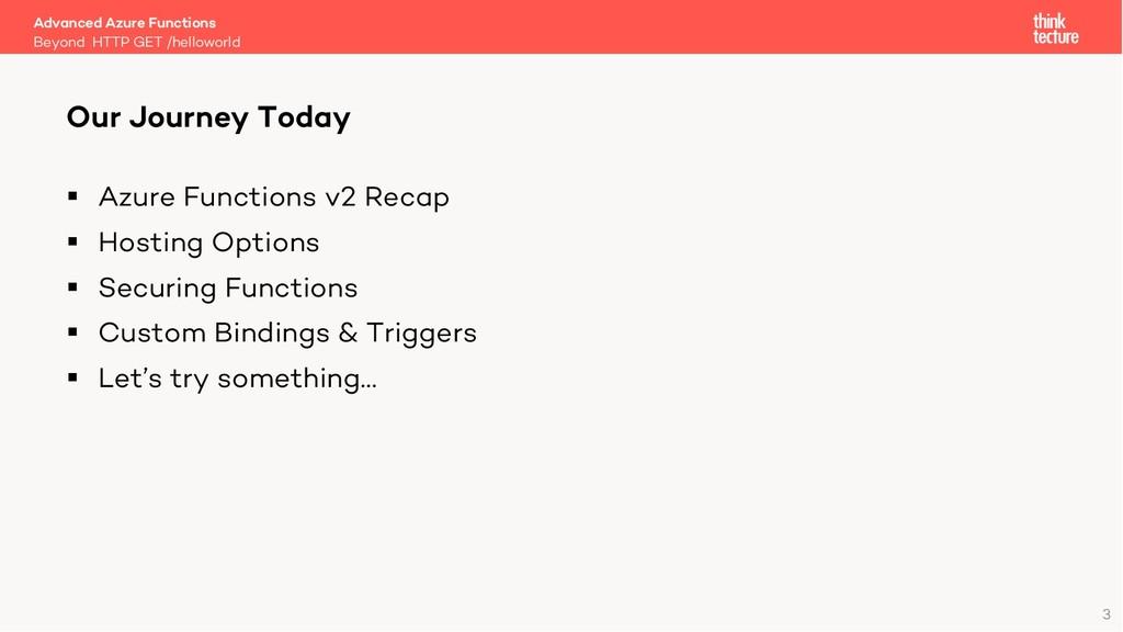 3 § Azure Functions v2 Recap § Hosting Options ...