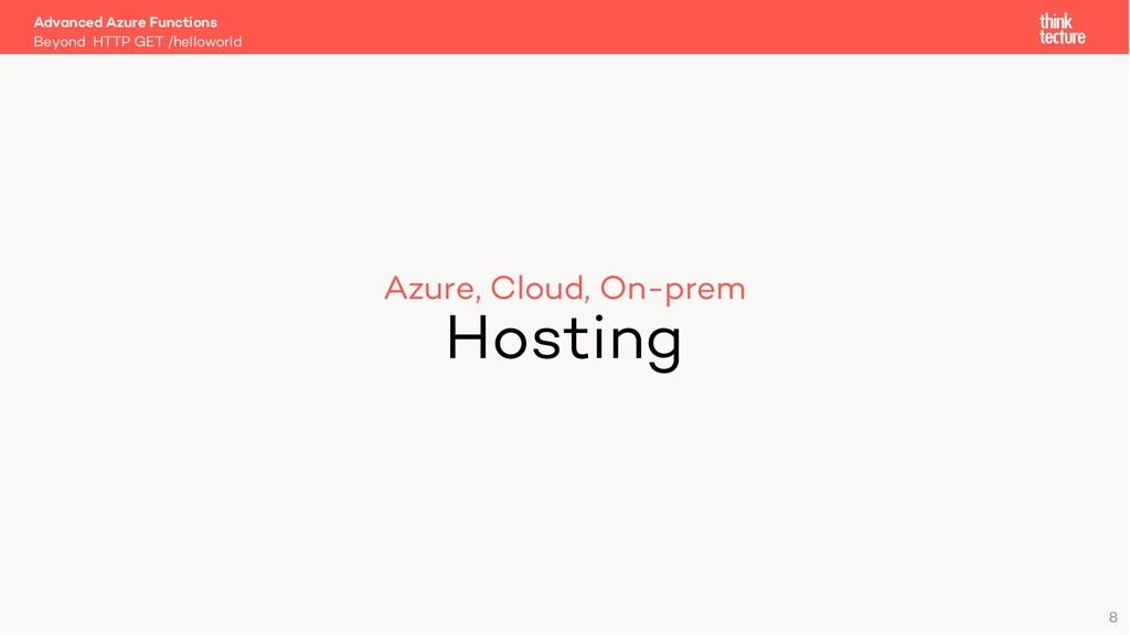 Azure, Cloud, On-prem Hosting Beyond HTTP GET /...