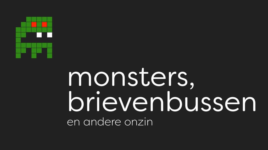 monsters, brievenbussen en andere onzin