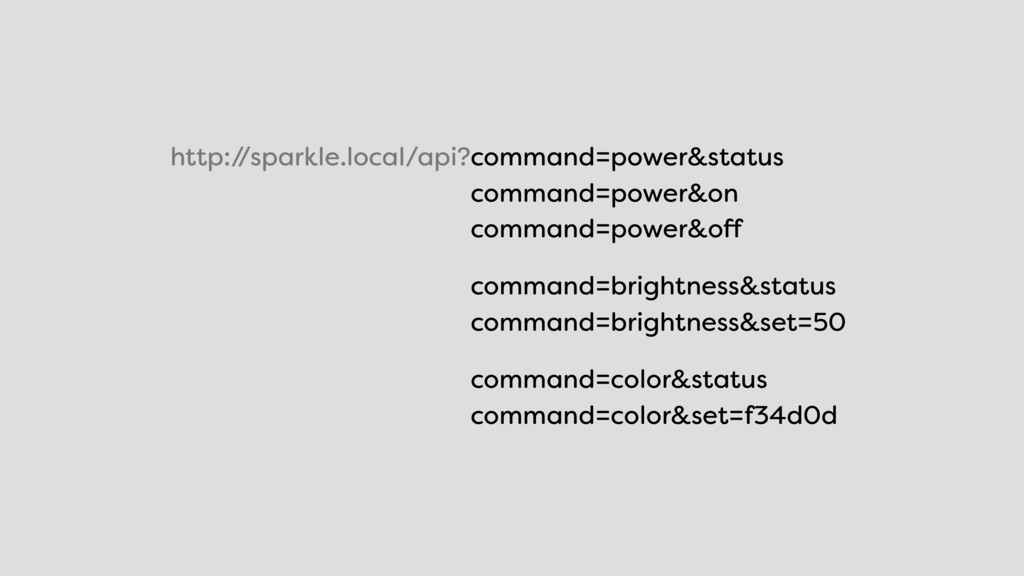 http:/ /sparkle.local/api?command=power&status