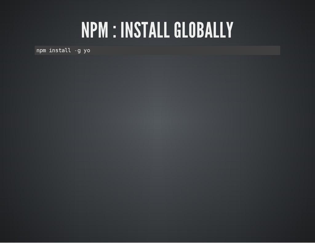 NPM : INSTALL GLOBALLY n p m i n s t a l l - g ...