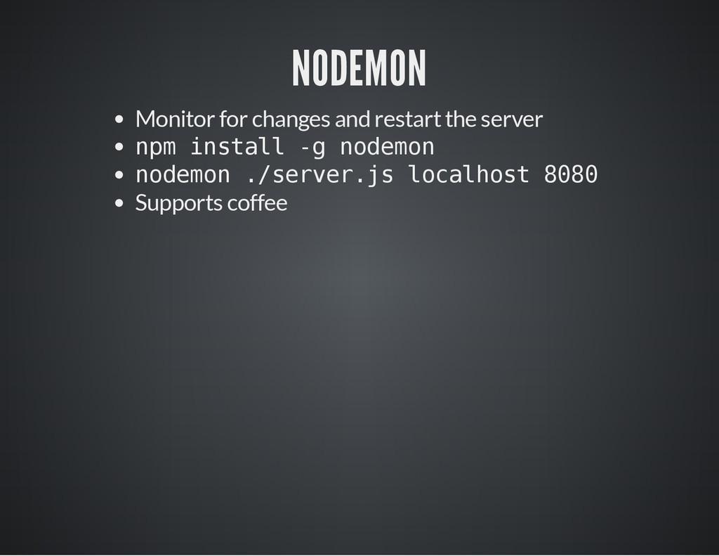 NODEMON Monitor for changes and restart the ser...