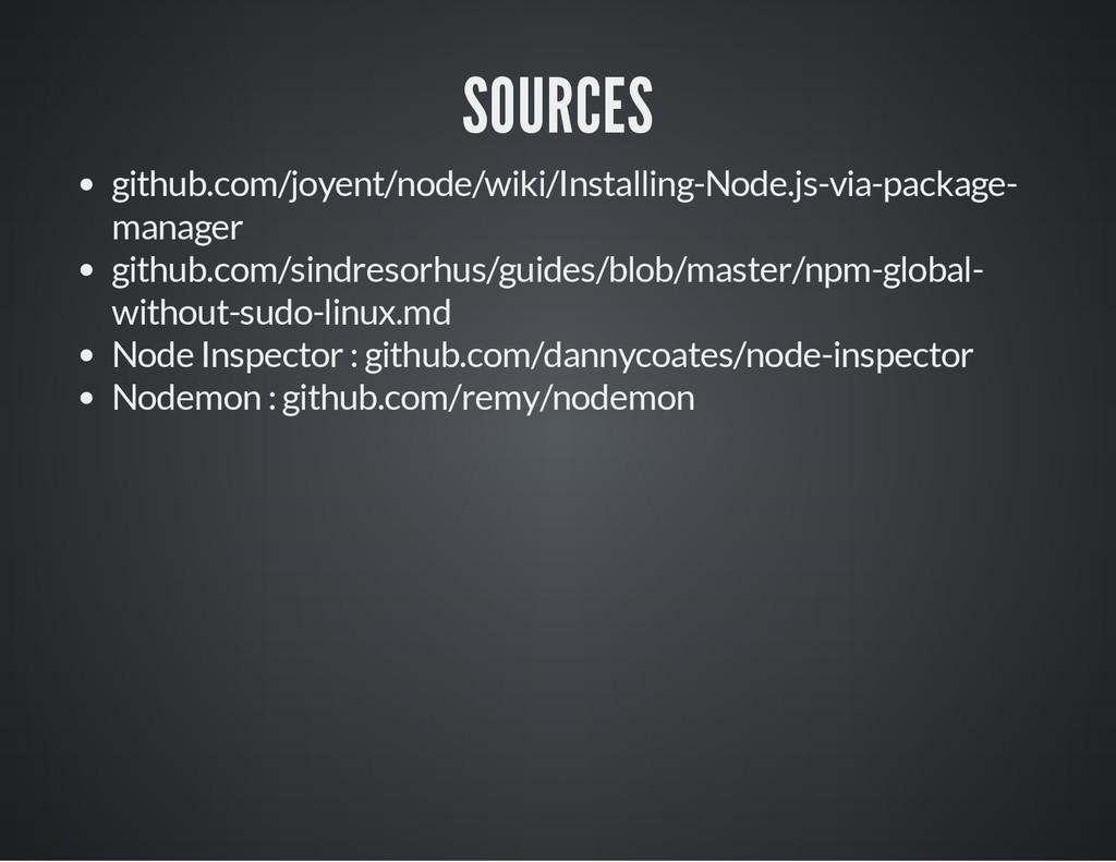 SOURCES github.com/joyent/node/wiki/Installing-...