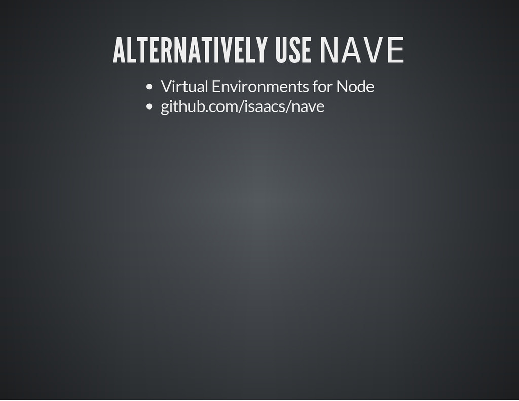 ALTERNATIVELY USE N A V E Virtual Environments ...