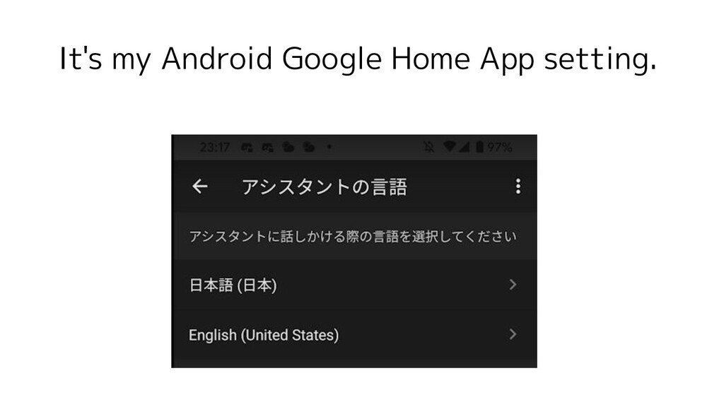 It's my Android Google Home App setting.