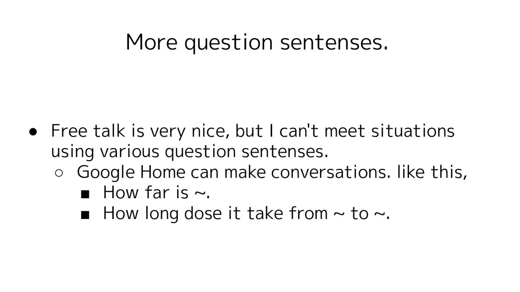 More question sentenses. ● Free talk is very ni...