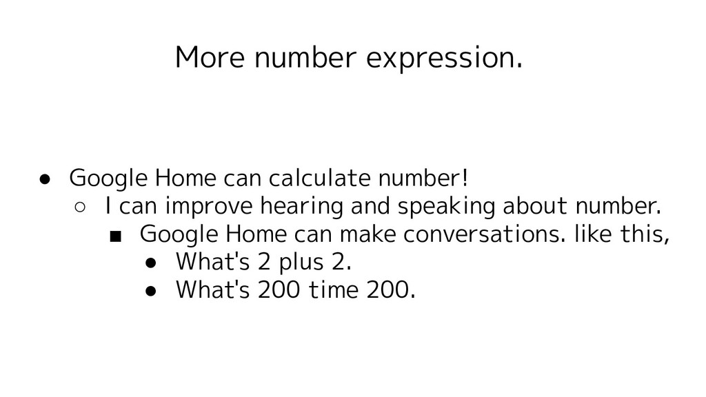 More number expression. ● Google Home can calcu...