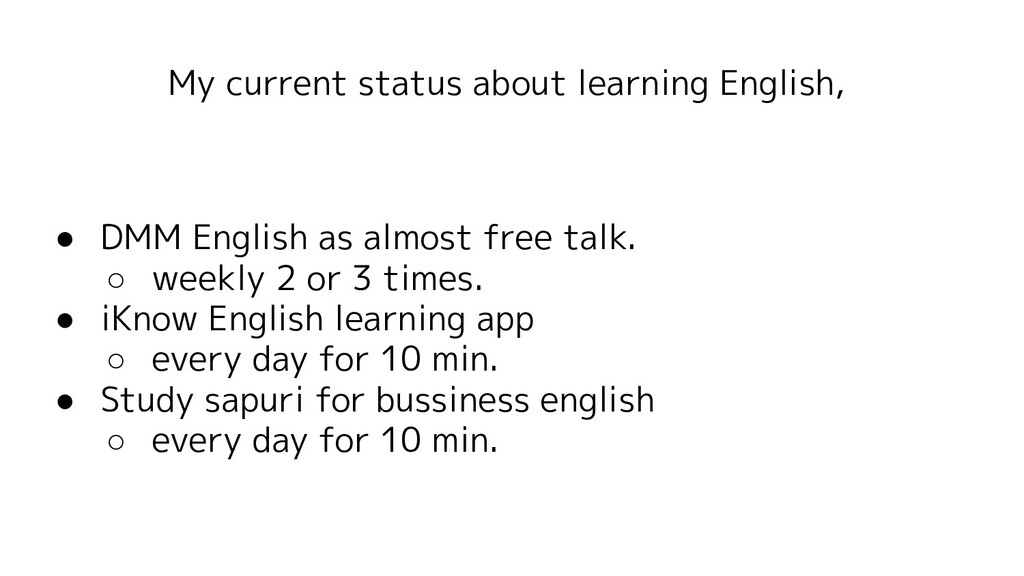 My current status about learning English, ● DMM...