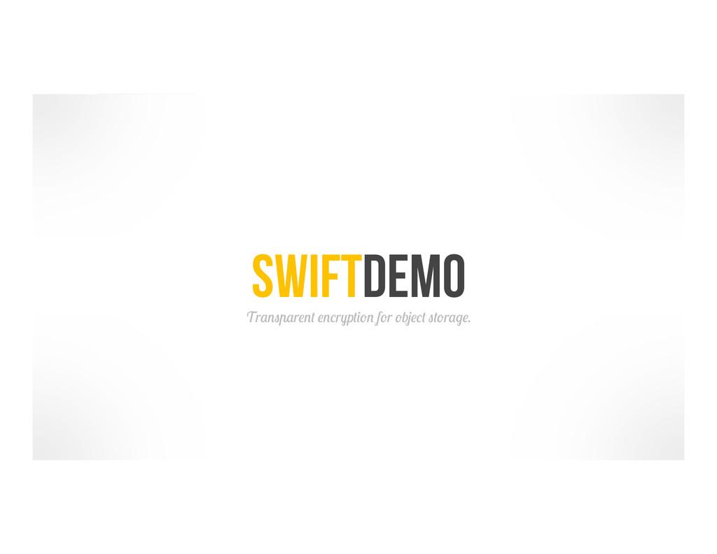 SwiftDemo Transparent encryption for object sto...
