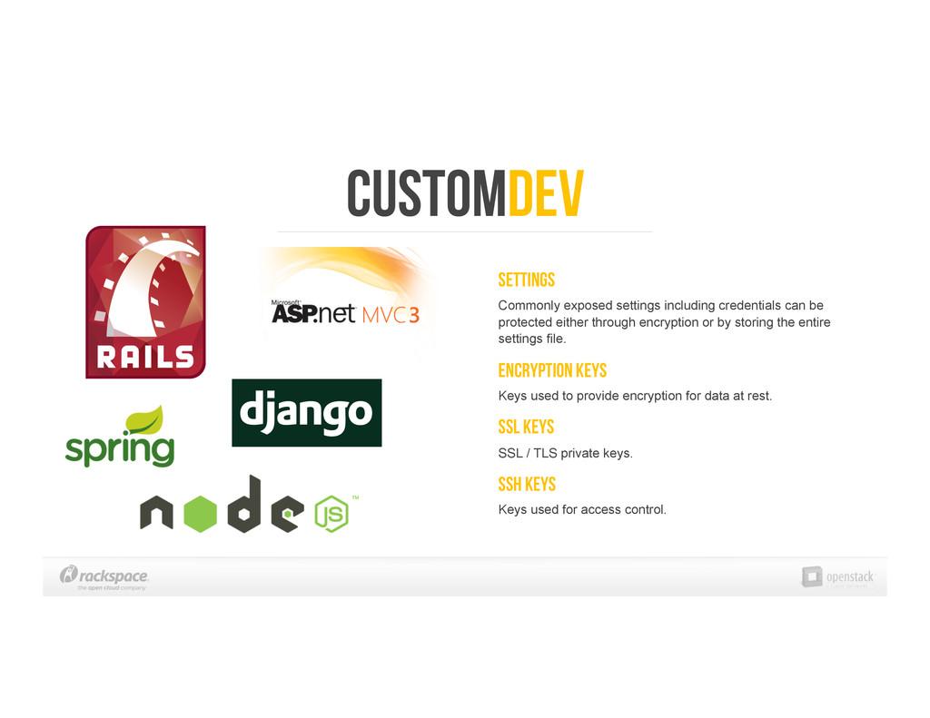 Customdev Settings Commonly exposed settings in...