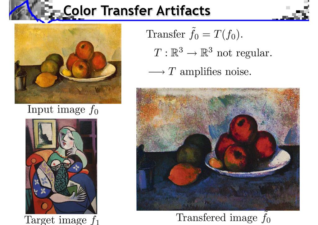 Transfer ˜ f0 = T(f0 ). T : R3 R3 not regular. ...