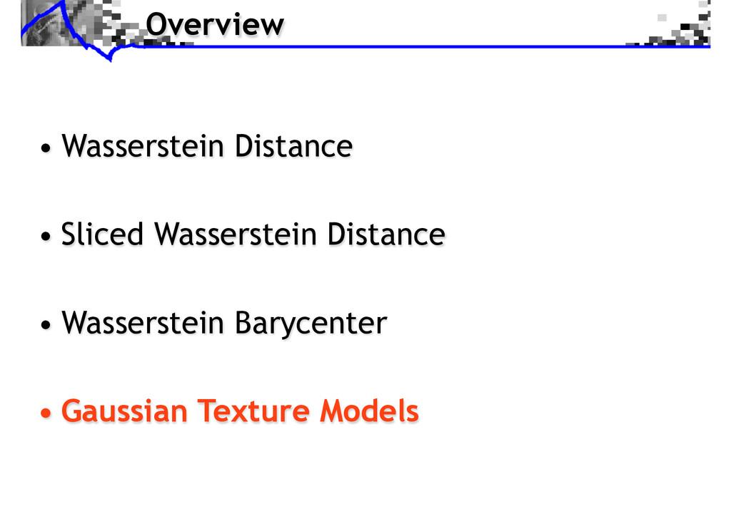 Overview • Wasserstein Distance • Sliced Wasser...