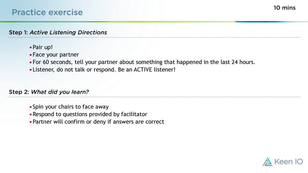 Practice exercise Step 1: Active Listening Dire...