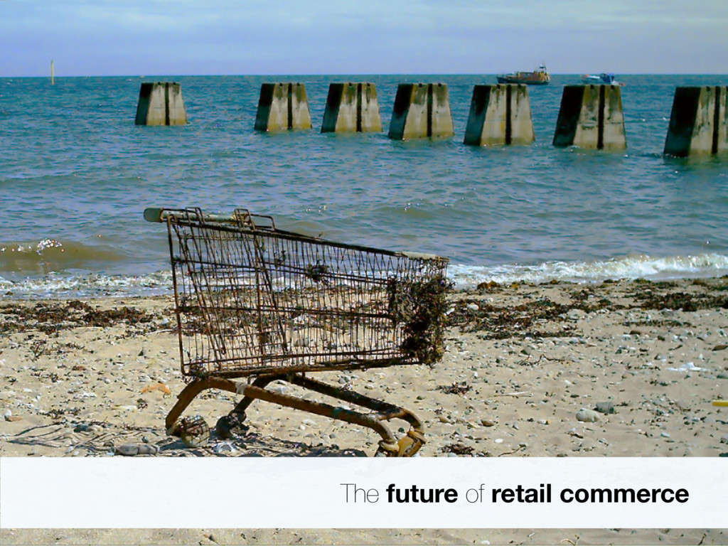 The future of retail commerce