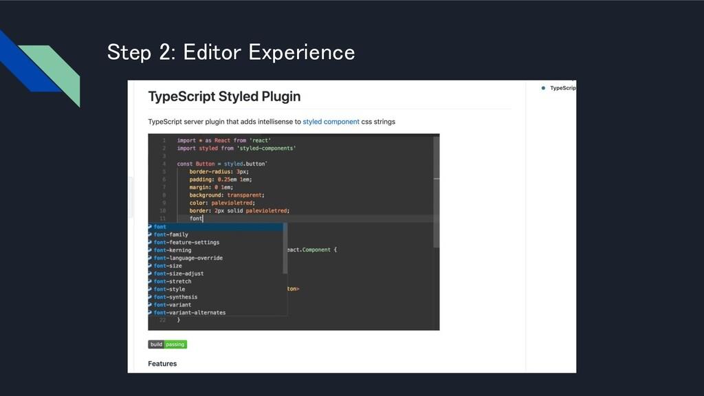 Step 2: Editor Experience
