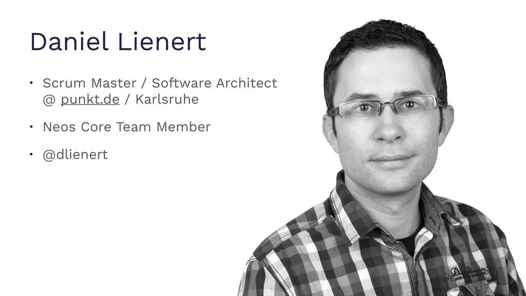 Daniel Lienert • Scrum Master / Software Archit...
