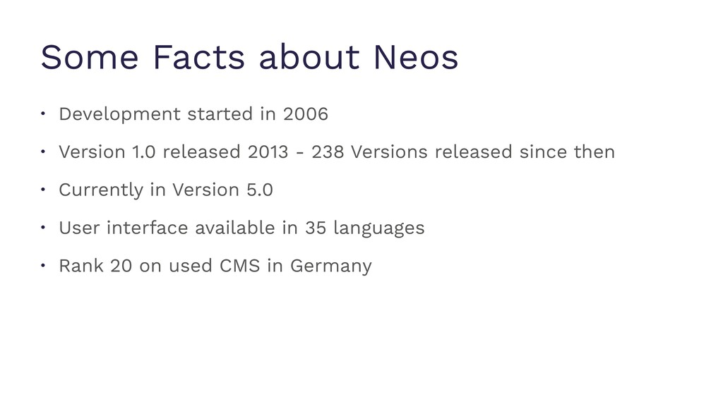 Some Facts about Neos • Development started in ...