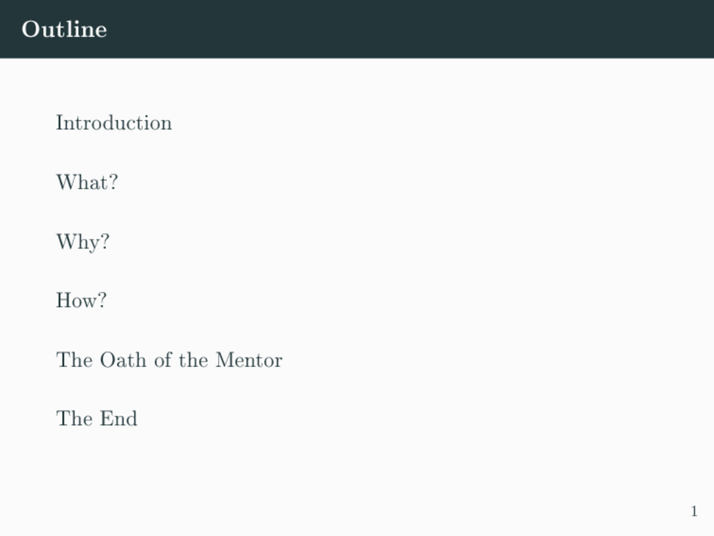 Outline Introduction What? Why? How? The Oath o...