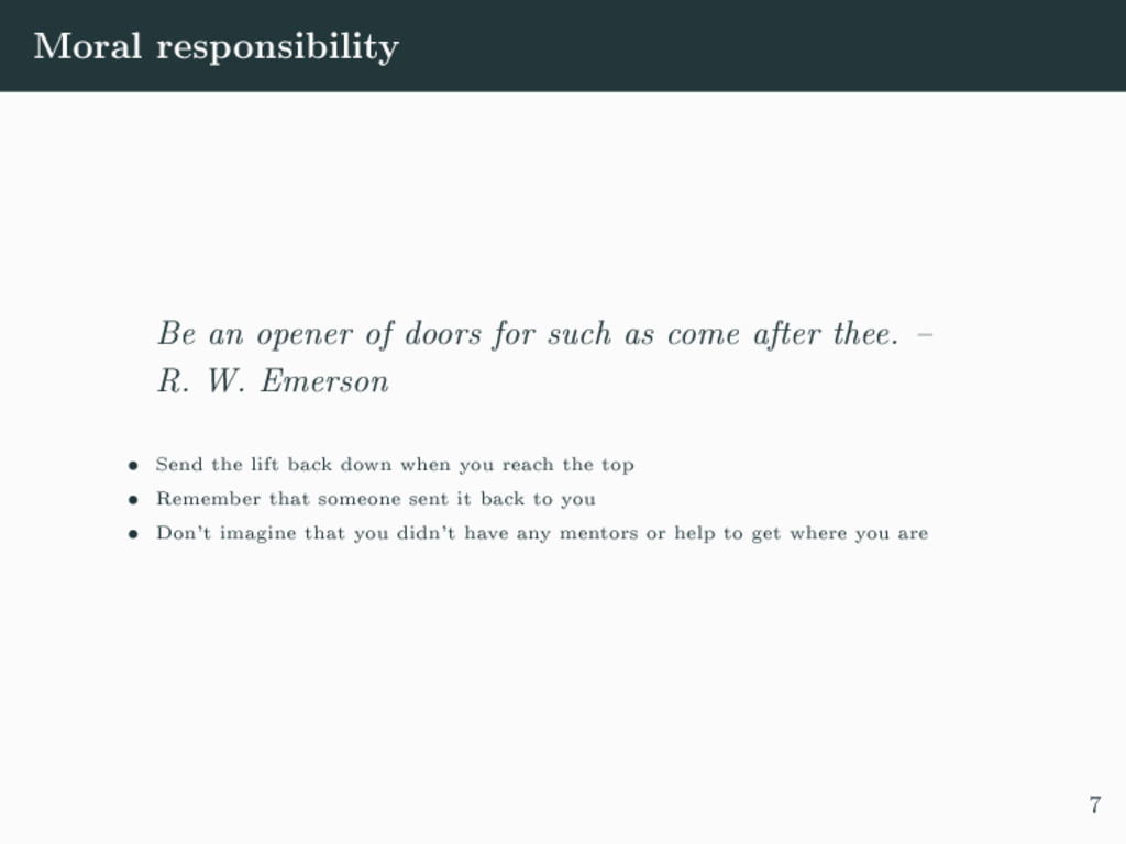 Moral responsibility Be an opener of doors for ...