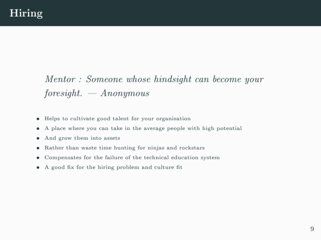 Hiring Mentor : Someone whose hindsight can bec...