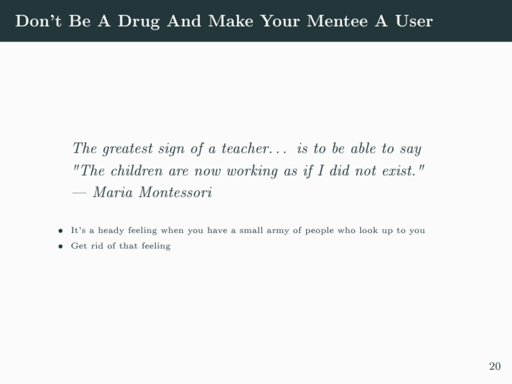 Don't Be A Drug And Make Your Mentee A User The...