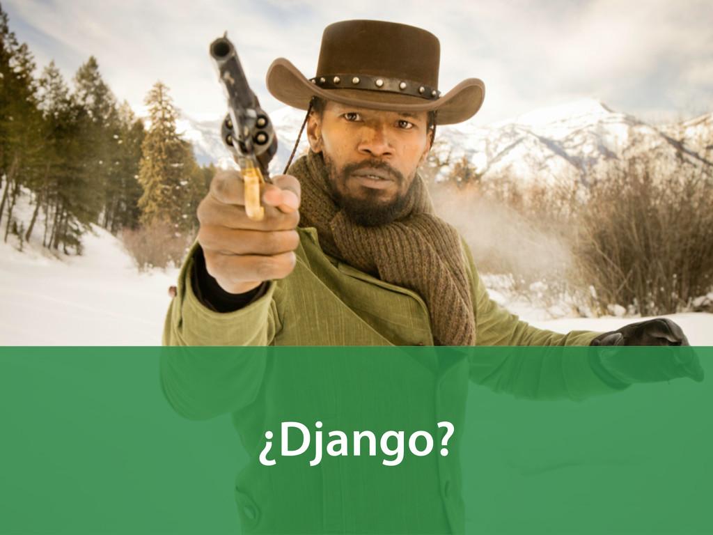 ¿Django?