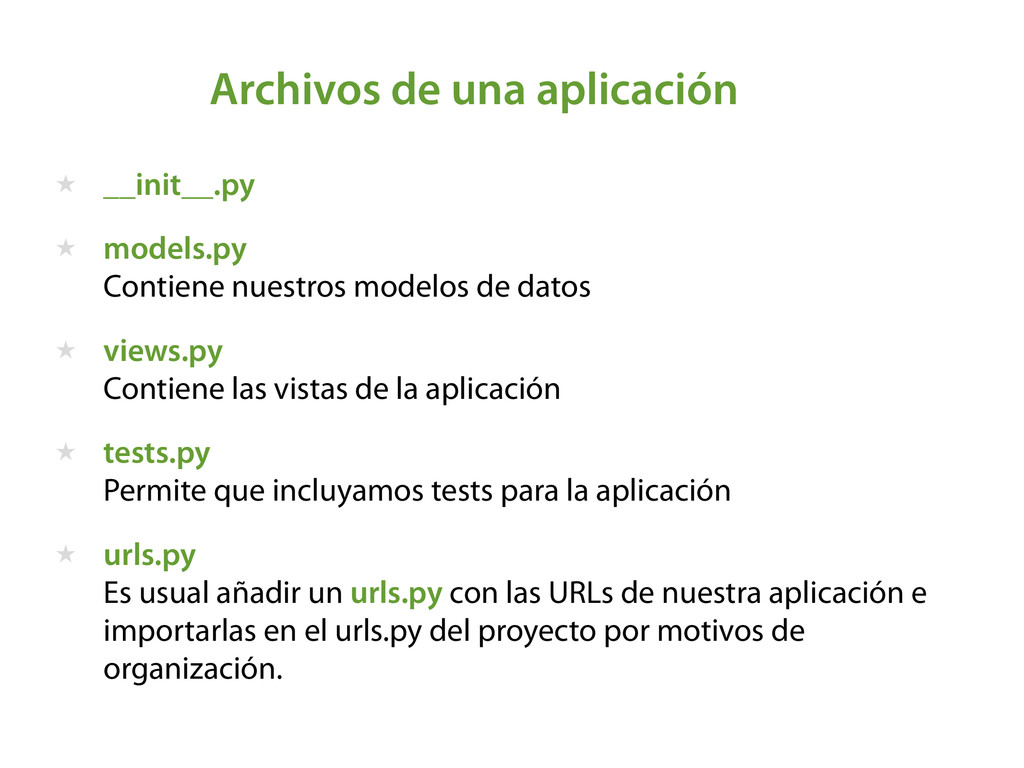 Archivos de una aplicación ★ __init__.py ★ mode...