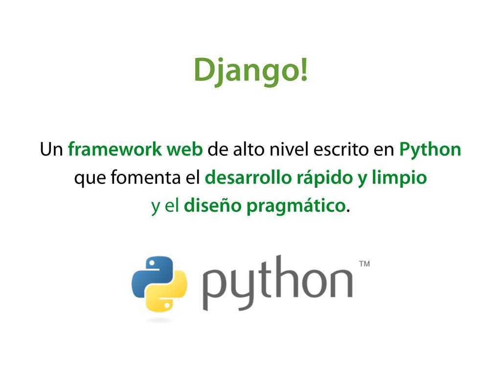 Django! Un framework web de alto nivel escrito ...
