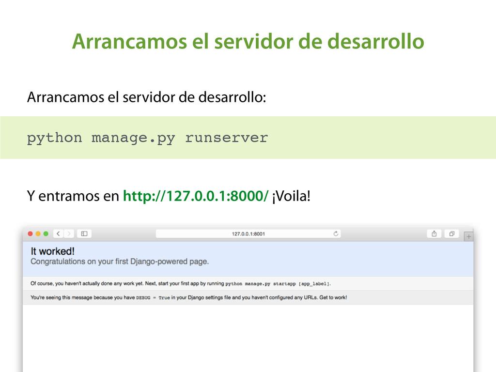 Arrancamos el servidor de desarrollo Arrancamos...
