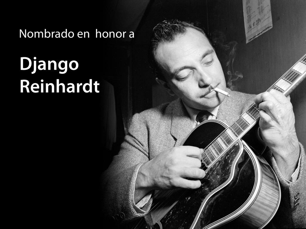 Django Reinhardt Nombrado en honor a