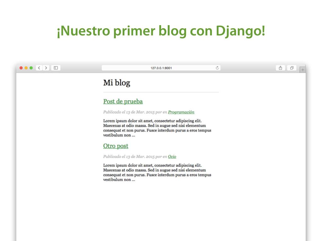 ¡Nuestro primer blog con Django!
