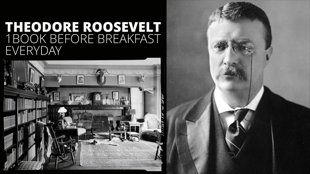 1BOOK BEFORE BREAKFAST EVERYDAY THEODORE ROOSEV...