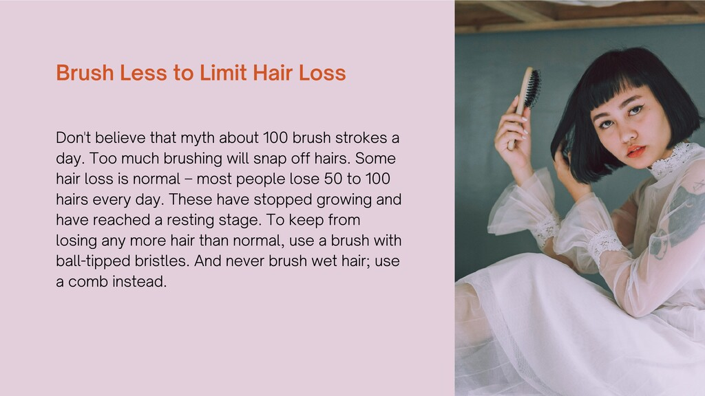 Brush Less to Limit Hair Loss Don't believe tha...