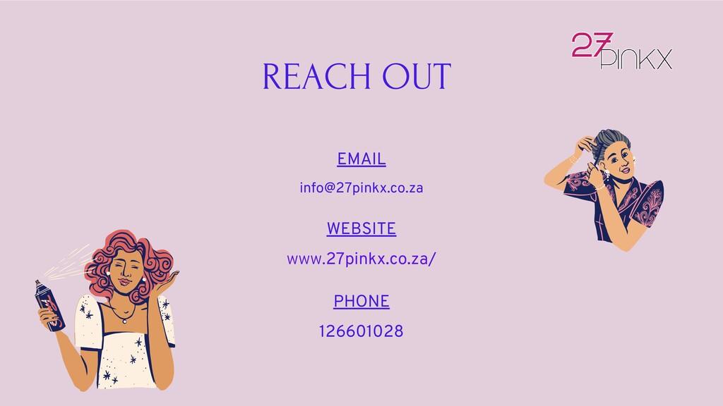 REACH OUT EMAIL info@27pinkx.co.za WEBSITE www....