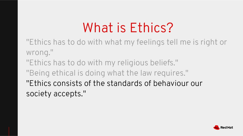 """What is Ethics? """"Ethics has to do with what my ..."""
