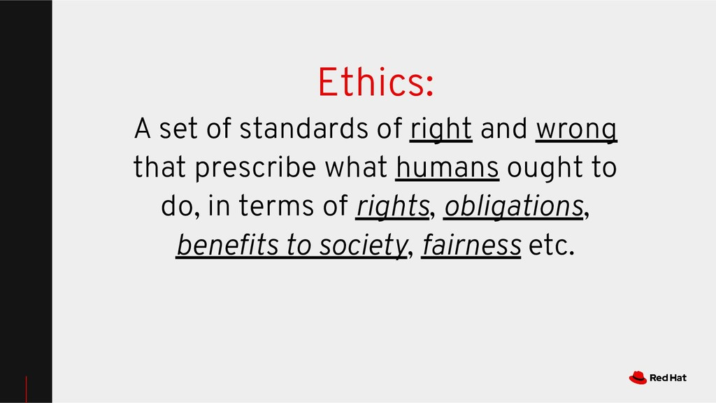 Ethics: A set of standards of right and wrong t...