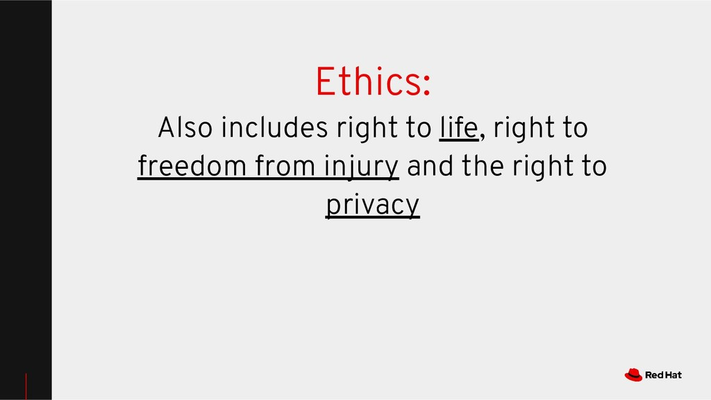 Ethics: Also includes right to life, right to f...