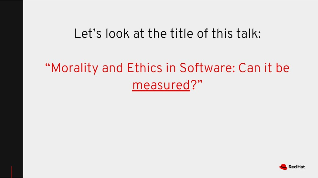 """Let's look at the title of this talk: """"Morality..."""