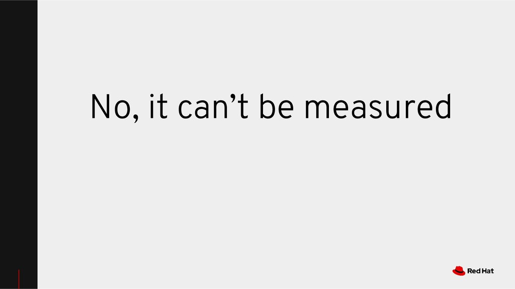 No, it can't be measured