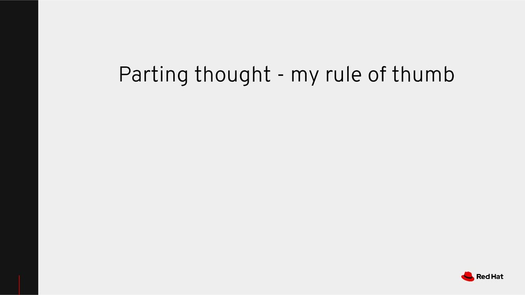 Parting thought - my rule of thumb