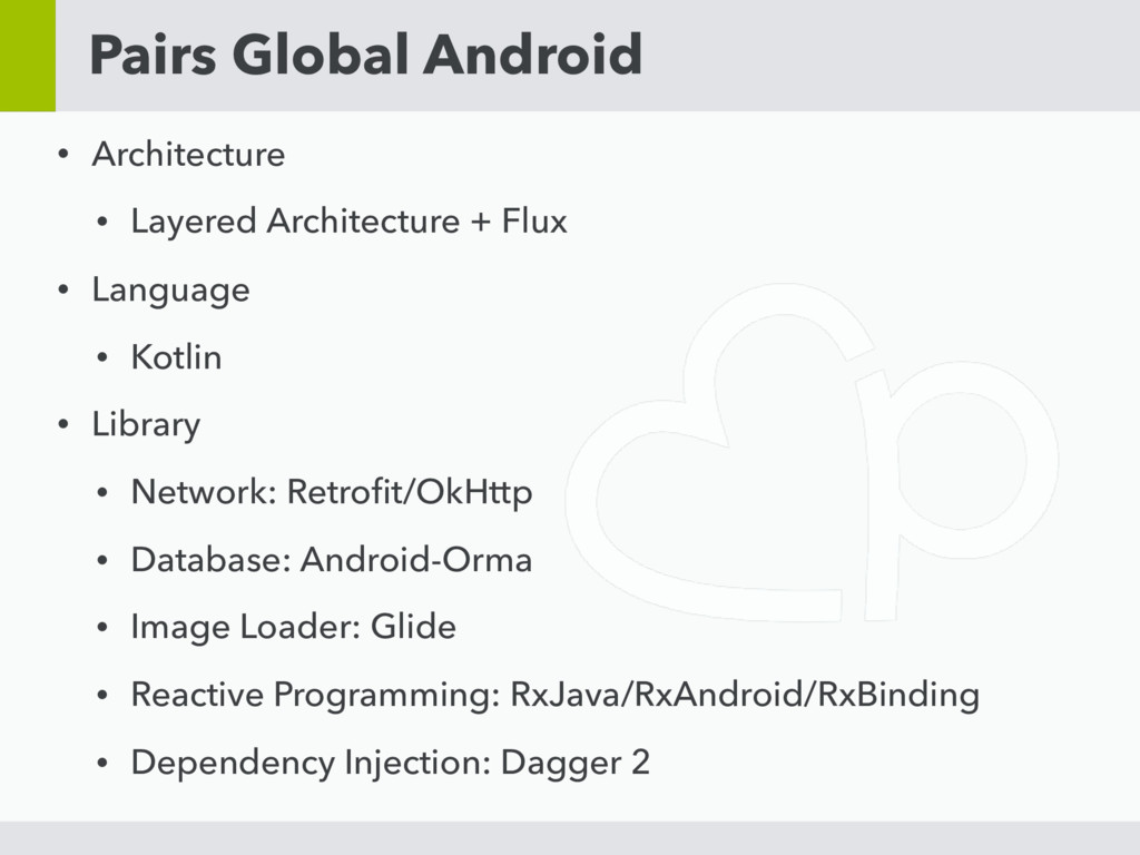 Pairs Global Android • Architecture • Layered A...
