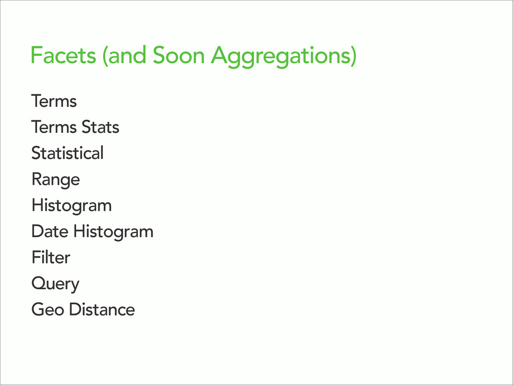 Facets (and Soon Aggregations) Terms Terms Stat...