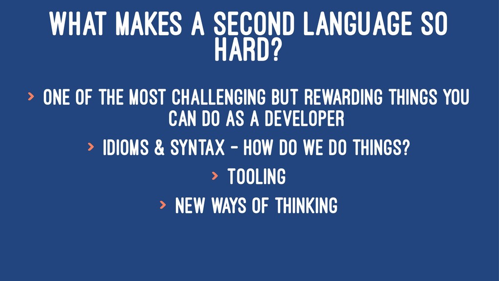 WHAT MAKES A SECOND LANGUAGE SO HARD? > One of ...