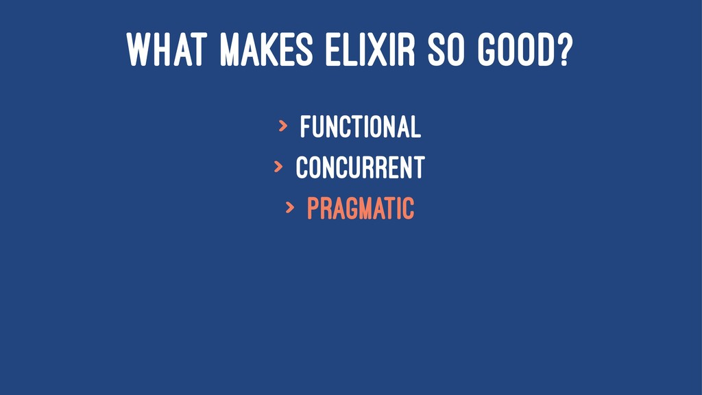 WHAT MAKES ELIXIR SO GOOD? > Functional > Concu...