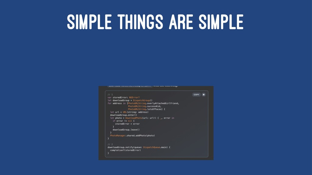 SIMPLE THINGS ARE SIMPLE