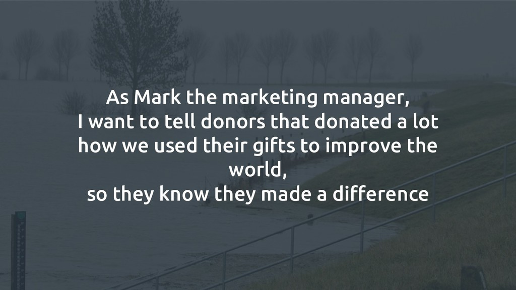 As Mark the marketing manager, I want to tell d...
