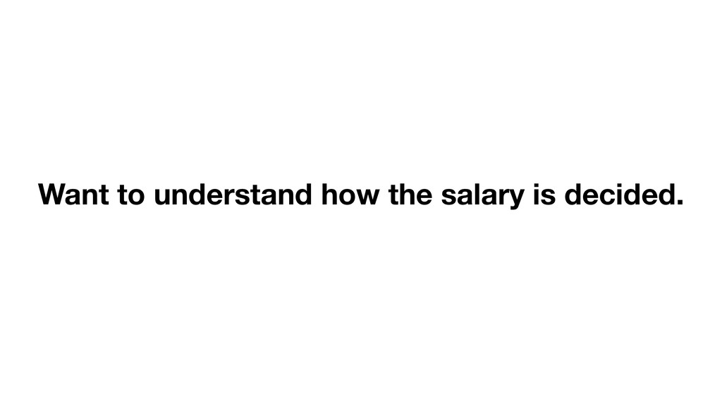 Want to understand how the salary is decided.