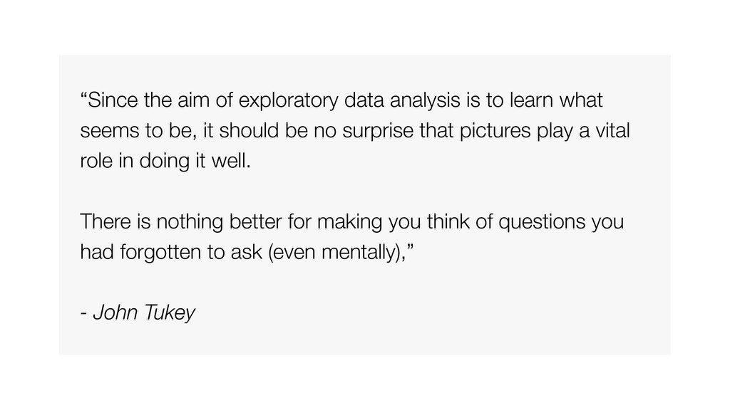 """Since the aim of exploratory data analysis is ..."