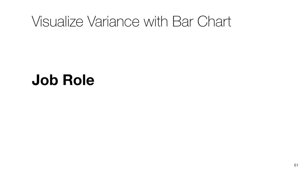 Visualize Variance with Bar Chart 61 Job Role